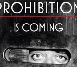 Prohibition is coming